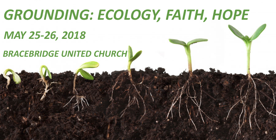 Grounding: Ecology, Faith, Hope conference in Ontario, May 25-26